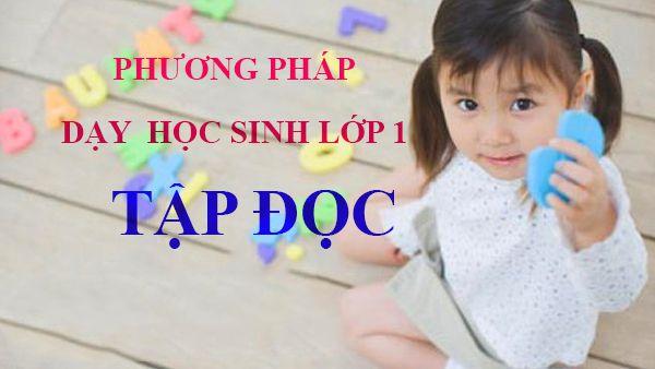 Phương pháp dạy học sinh lớp 1 nhanh biết đọc Tiếng Việt