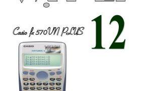 Giải nhanh Vật lý 12 bằng máy tính CASIO fx – 570VN PLUS
