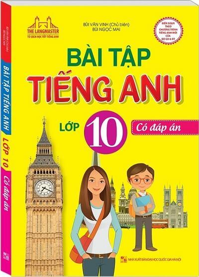 Bài tập tiếng Anh 10 - Bùi Văn Vinh (có đáp án)